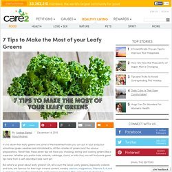 7 Tips to Make the Most of your Leafy Greens