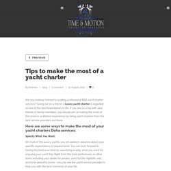 Tips To Make The Most Of A Yacht Charter