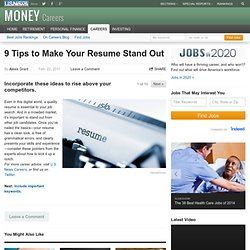 Incorporate these ideas to rise above your competitors.: 9 Tips to Make Your Resume Stand Out - US News & World Report