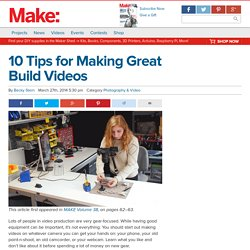 10 Tips for Making Great Build Videos