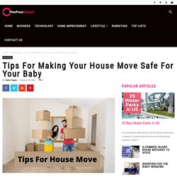 Tips For Making Your House Move Safe For Your Baby - The Free Closet