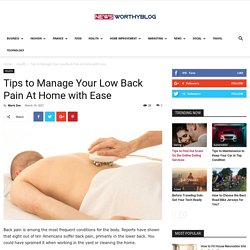 Tips to Manage Your Low Back Pain At Home with Ease