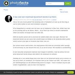 6 tips voor een maximaal dynamisch bereik in je foto's
