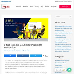 5 tips to make your meetings more Productive - HyLyt.co