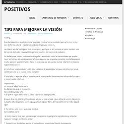 TIPS PARA MEJORAR LA VISIÓN - positivos