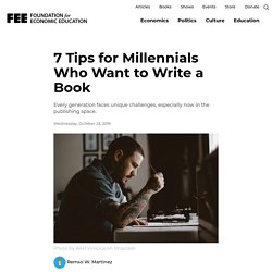 7 Tips for Millennials Who Want to Write a Book