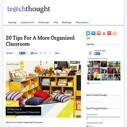 20 Tips For A More Organized Classroom