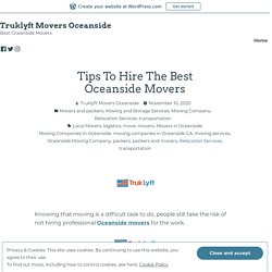 Tips To Hire The Best Oceanside Movers – Truklyft Movers Oceanside