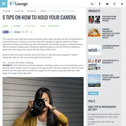 5 Tips on How to Hold Your Camera tutorial