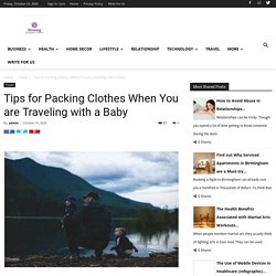 Tips for Packing Clothes When You are Traveling with a Baby