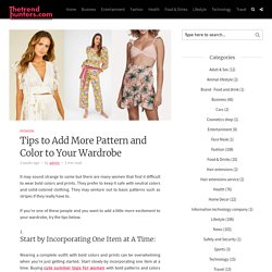 Tips to Add More Pattern and Color to Your Wardrobe