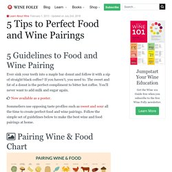 5 Tips to Perfect Food and Wine Pairing