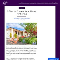 5 Tips to Prepare Your Home for Spring - Big Easy Magazine
