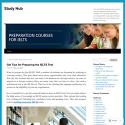 Get Tips for Preparing the IELTS Test