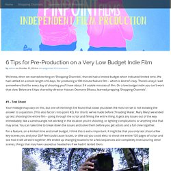 6 Tips for Pre-Production on a Very Low Budget Indie Film