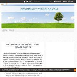 Tips on how to Recruit Real Estate Agents