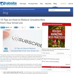 10 Tips on How to Reduce Unsubscribes from Your Email List