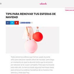 Tips para renovar tus esferas de Navidad