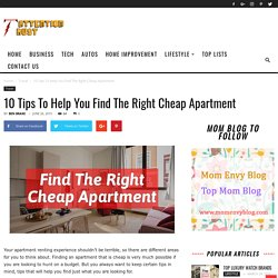 10 Tips To Help You Find The Right Cheap Apartment