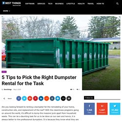 5 Tips to Pick the Right Dumpster Rental for the Task