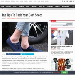 Top Tips To Rock Your Boat Shoes