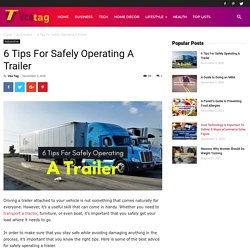 6 Tips For Safely Operating A Trailer - Veo Tag