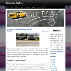 5 Tips to Get Salvage Cars Back on the Road - Online Auto Auction