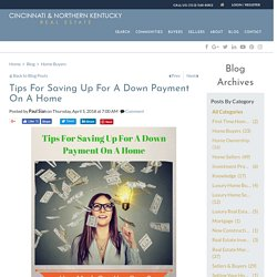 Tips For Saving Up For A Down Payment To Buy A Home