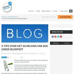 5 Tips voor het schrijven van een goede blogpost