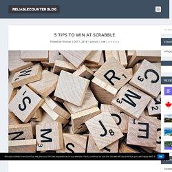 5 Tips to Win At Scrabble - reliablecounter blog