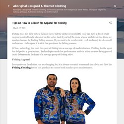Tips on How to Search for Apparel for Fishing
