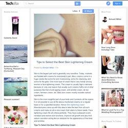 Tips to Select the Best Skin Lightening Cream