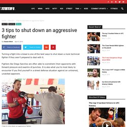 3 tips to shut down an aggressive fighter - MMA.tv