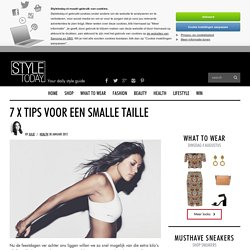7 x tips voor een smalle taille - StyleToday