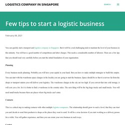 Few tips to start a logistic business