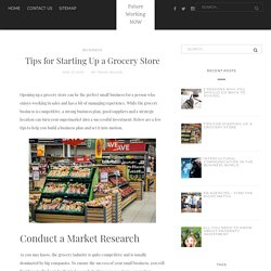Tips for Starting Up a Grocery Store