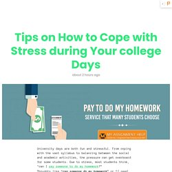 Tips on How to Cope with Stress during Your college Days