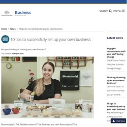 10 tips to successfully set up your own business