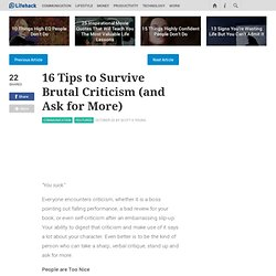 16 Tips to Survive Brutal Criticism (and Ask for More)