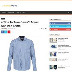 4 Tips To Take Care Of Men's Non-Iron Shirts