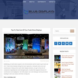 Tips to take care of your Trade Show Displays - Blue Displays