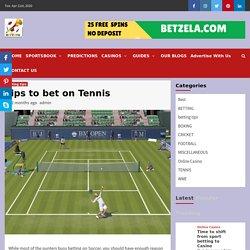 Tips to bet on Tennis - betvuvu