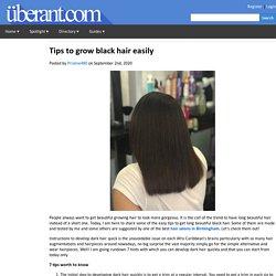 Tips to grow black hair easily