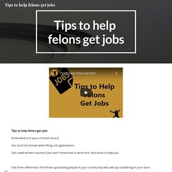 Tips to help felons get jobs