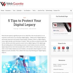 5 Tips to Protect your Digital Legacy