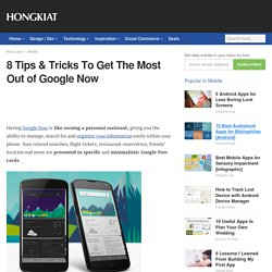 8 Tips & Tricks To Get The Most Out of Google Now - Hongkiat