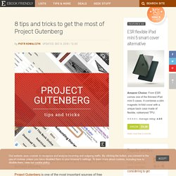8 tips and tricks to get the most of Project Gutenberg