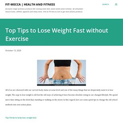 Top Tips to Lose Weight Fast without Exercise