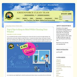 Top 6 Tips to Keep in Mind While Cleaning Your Window