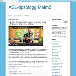 ASL-film: Kungsbacka utvecklar – att lära sig skriva och läsa med datorn som verktyg.